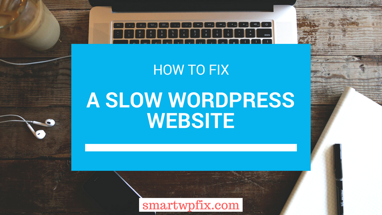 Why Is My WordPress Site Running So Slow? - Reasons + How ...